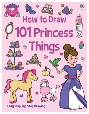 How to Draw 101 Princess Things by Nat Lambert
