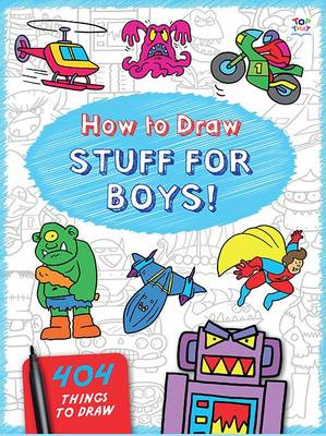 How to Draw Stuff for Boys by Barry Green