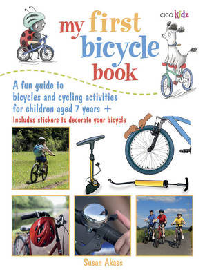 My First Bicycle Book A Fun Guide to Bicycles and Cycling Activities by Susan Akass