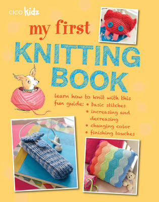 My First Knitting Book 35 Easy and Fun Knitting Projects for Children Aged 7 Years + by Susan Akass