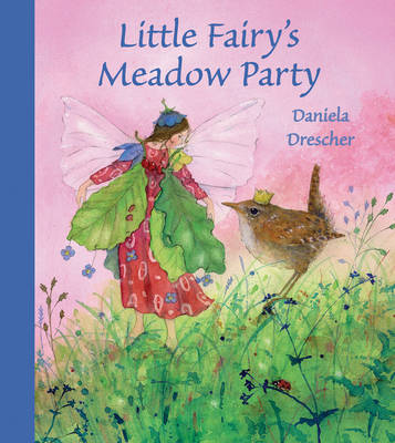 Little Fairy's Meadow Party by Daniela Drescher