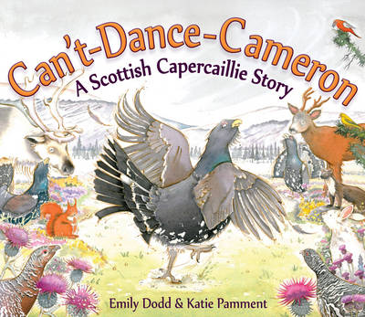Can't-dance-Cameron A Scottish Capercaillie Story by Emily Dodd