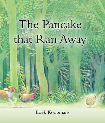 The Pancake That Ran Away by Loek Koopmans