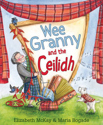 Wee Granny and the Ceilidh by Elizabeth McKay