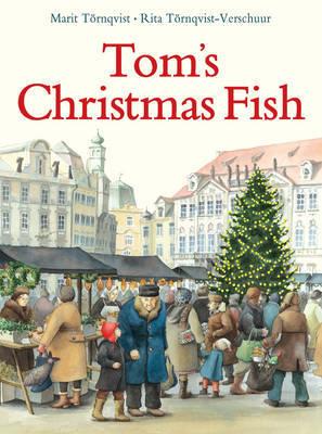 Tom's Christmas Fish by Rita Tornqvist-Verschuur