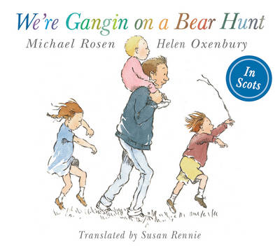 We're Gangin on a Bear Hunt by Michael Rosen