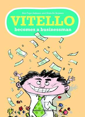 Vitello Becomes a Businessman by Kim Fupz Aakeson, Niels Bo Bojesen