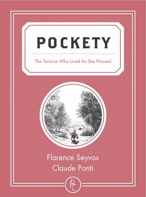 Pockety The Tortoise Who Lived As She Pleased by Florence Seyvos, Claude Ponti