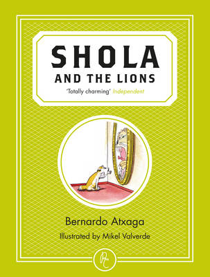 Shola and the Lions by Bernardo Atxaga, Mikel Valverde