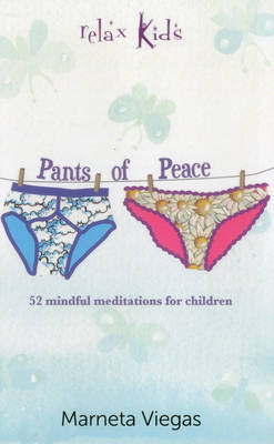 Relax Kids - Pants of Peace 52 Meditation Tools for Children by Marneta Viegas
