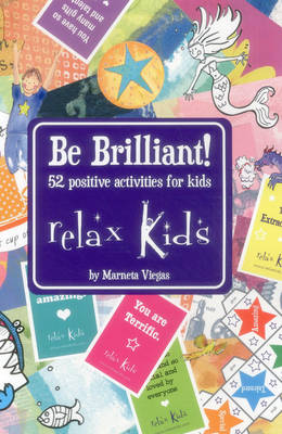 Relax Kids - Be Brilliant! 52 Positive Activities for Kids by Marneta Viegas