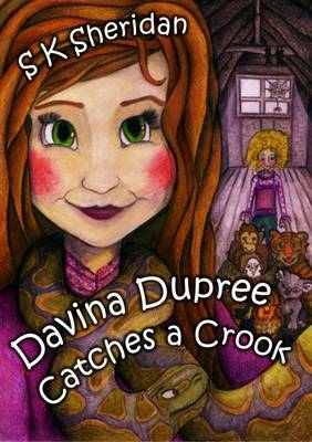 Davina Dupree Catches a Crook by S. K. Sheridan