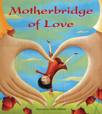 Motherbridge of Love by Josee Xinran