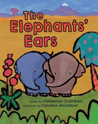 The Elephants' Ears by Catherine Chambers