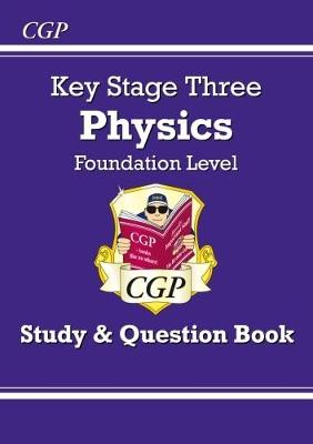 KS3 Physics Study & Question Book - Foundation by CGP Books
