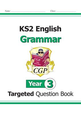 KS2 English Targeted Question Book: Grammar - Year 3 by CGP Books