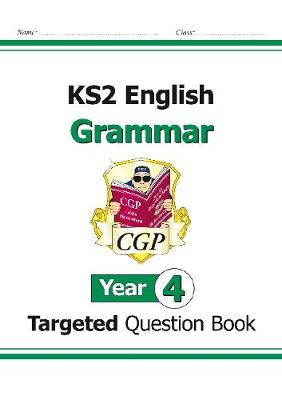 KS2 English Targeted Question Book: Grammar - Year 4 by CGP Books