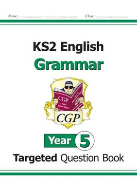 KS2 English Targeted Question Book: Grammar - Year 5 by CGP Books