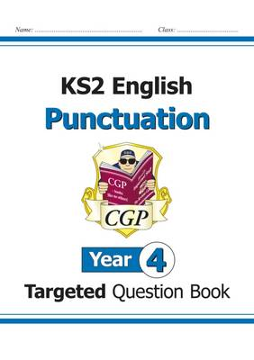 KS2 English Targeted Question Book: Punctuation - Year 4 by CGP Books
