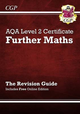 AQA Level 2 Certificate in Further Maths - Revision Guide (with Online Edition) by CGP Books