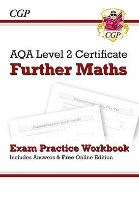 AQA Level 2 Certificate in Further Maths - Exam Practice Workbook (with Answers & Online Edition) by CGP Books