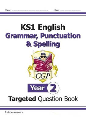 KS1 English Targeted Question Book: Grammar, Punctuation & Spelling - Year 2 by CGP Books