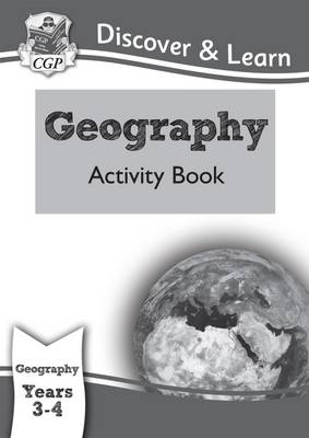 KS2 Discover & Learn: Geography - Activity Book, Year 3 & 4 by CGP Books