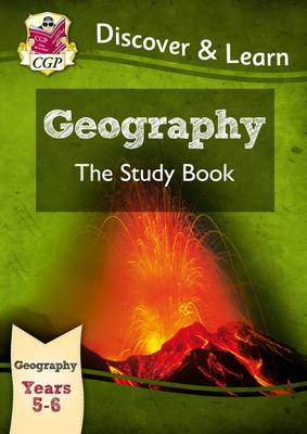 KS2 Discover & Learn: Geography - Study Book, Year 5 & 6 by CGP Books