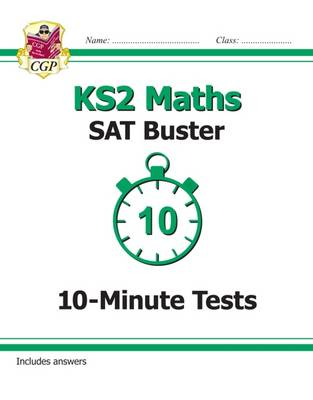 KS2 Maths SAT Buster: 10-Minute Tests (for the New Curriculum) by CGP Books