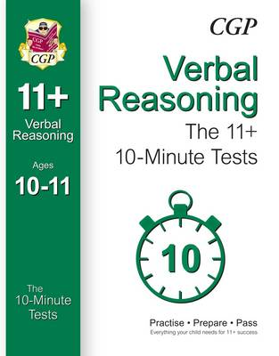 10-Minute Tests for 11+ Verbal Reasoning (Ages 10-11) by CGP Books