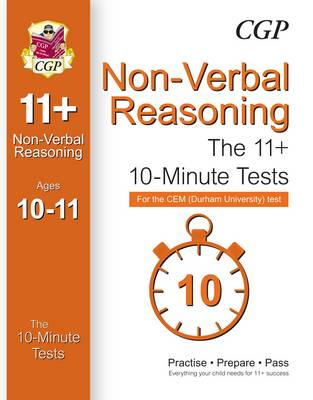 10-Minute Tests for 11+ Non-Verbal Reasoning (Ages 10-11) - CEM Test by CGP Books