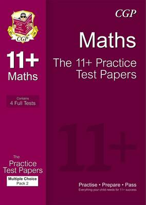 The 11+ Maths Practice Test Papers: Multiple Choice - Pack 2 (for GL & Other Test Providers) by CGP Books