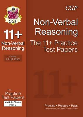 11+ Non-Verbal Reasoning Practice Test Papers: Multiple Choice - Pack 2 (GL & Other Test Providers) by CGP Books