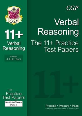 11+ Verbal Reasoning Practice Test Papers: Multiple Choice - Pack 2 (for Gl & Other Test Providers) by CGP Books