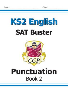 KS2 English SAT Buster - Punctuation Book 2 (for the 2018 tests and beyond) by CGP Books