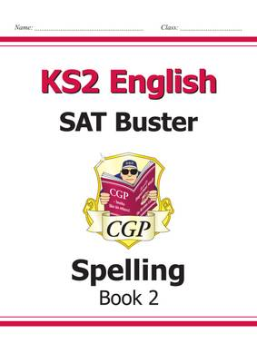 KS2 English SAT Buster - Spelling Book 2 (for the New Curriculum) by CGP Books