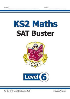 KS2 Maths SAT Buster - Level 6 by CGP Books
