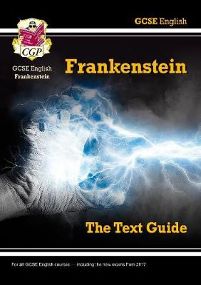GCSE English Text Guide - Frankenstein by CGP Books