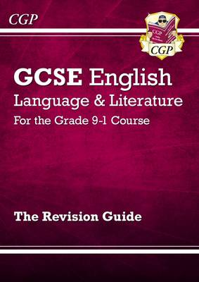 New GCSE English Language and Literature Revision Guide - For the Grade 9-1 Courses by CGP Books