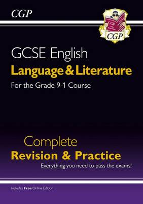 New Grade 9-1 GCSE English Language and Literature Complete Revision & Practice (with Online EDN) by CGP Books