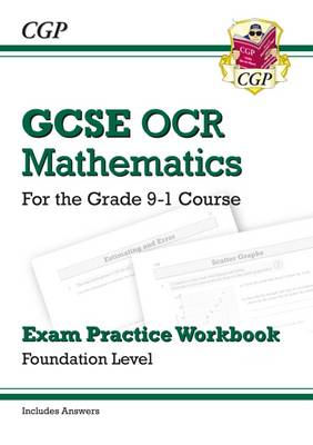 New GCSE Maths OCR Exam Practice Workbook: Foundation - For the Grade 9-1 Course (Includes Answers) by CGP Books