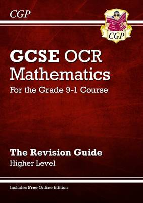 New GCSE Maths OCR Revision Guide: Higher - for the Grade 9-1 Course (with Online Edition) by CGP Books