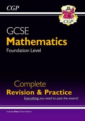New GCSE Maths Complete Revision & Practice: Foundation - For the Grade 9-1 Course by CGP Books