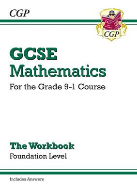New GCSE Maths Workbook: Foundation - For the Grade 9-1 Course (Includes Answers) by CGP Books