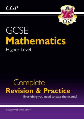 New GCSE Maths Complete Revision & Practice: Higher - Grade 9-1 Course (with Online Edition) by CGP Books