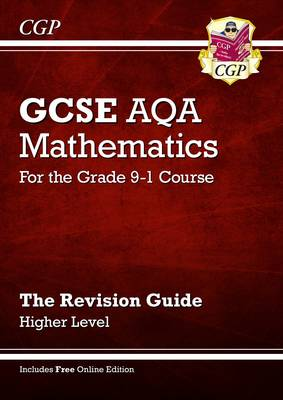 New GCSE Maths AQA Revision Guide: Higher - for the Grade 9-1 Course (with Online Edition) by CGP Books