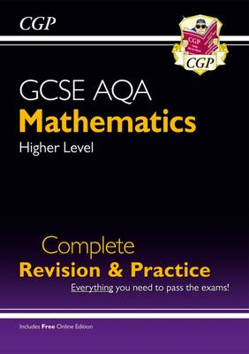 New GCSE Maths AQA Complete Revision & Practice: Higher - Grade 9-1 Course (with Online Edition) by CGP Books