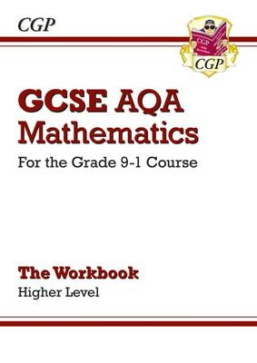 New GCSE Maths AQA Workbook: Higher - For the Grade 9-1 Course by CGP Books