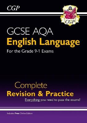 New GCSE English Language AQA Complete Revision & Practice - For the Grade 9-1 Course by CGP Books
