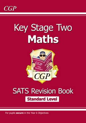 KS2 Maths Targeted SATs Revision Book - Standard (for the New Curriculum) by CGP Books